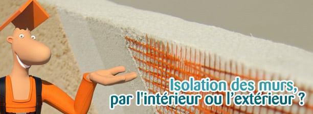 isolation intérieure ou extérieure des murs