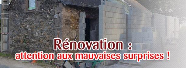 rénovation et mauvaises surprises