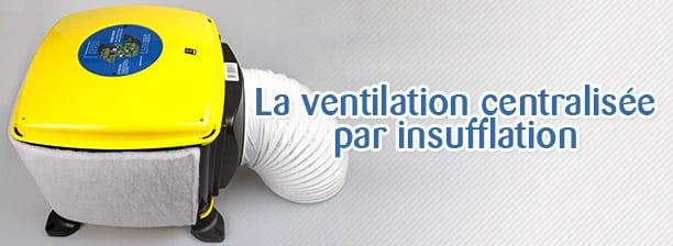 ventilation centralisé par insufflation