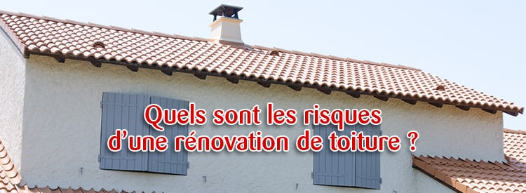 risque renovation toiture