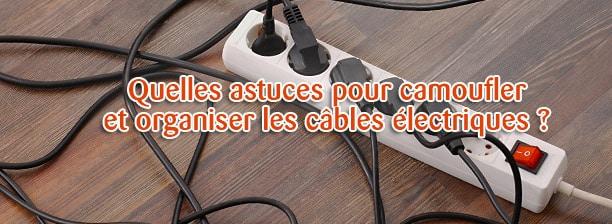 astuces camoufler cables electriques