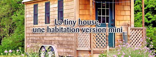 la tiny house : une habitation version mini