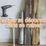 changer sa decoration sans se ruiner