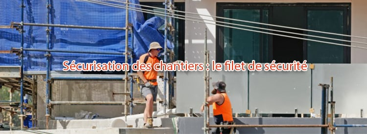 securisation chantier filet securite