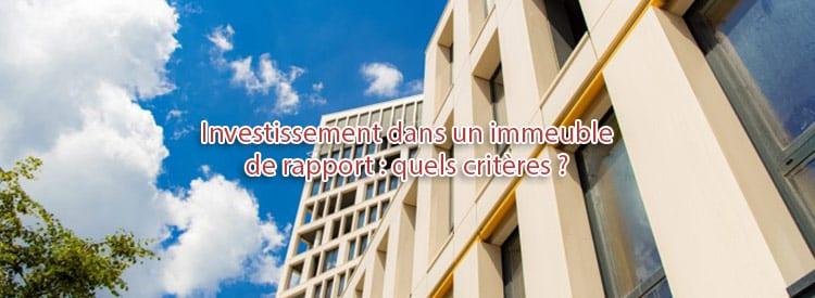 investissement immeuble de rapport quels criteres