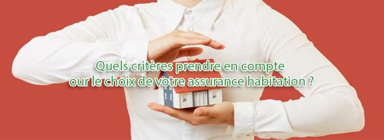criteres choix assurance habitation