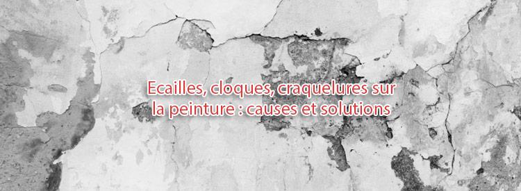 peinture craque cloque ecailles causes solutions